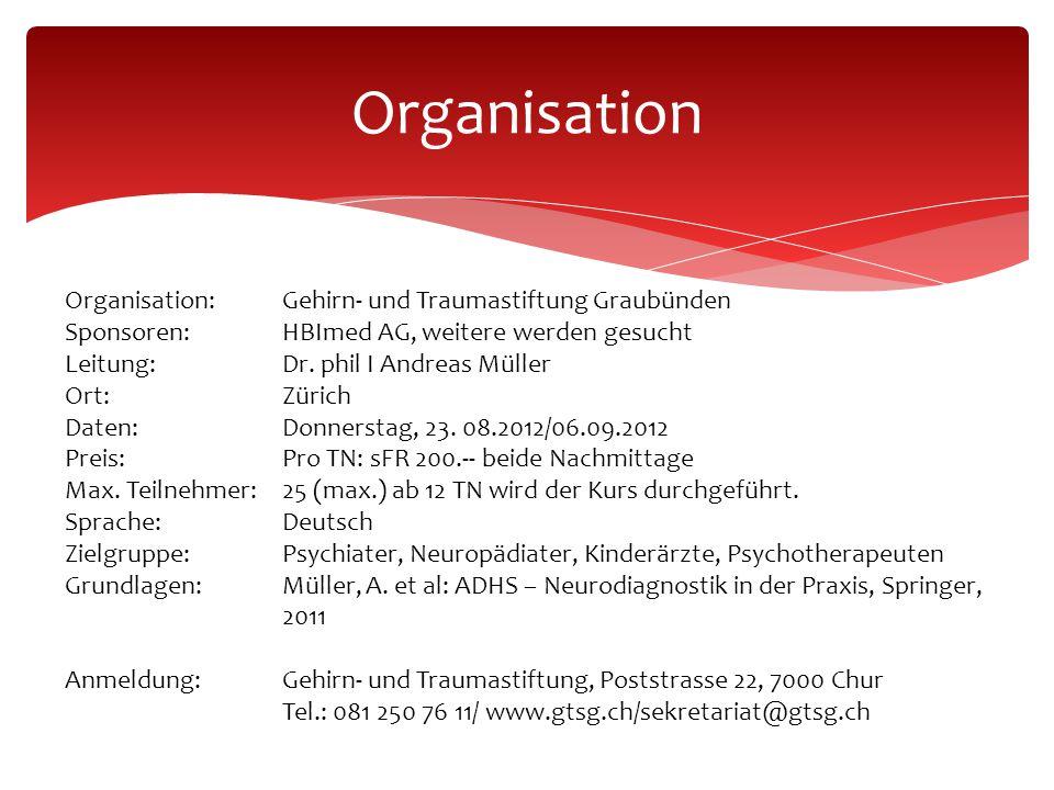 Organisation Organisation: Gehirn- und Traumastiftung Graubünden Sponsoren:HBImed AG, weitere werden gesucht Leitung:Dr.