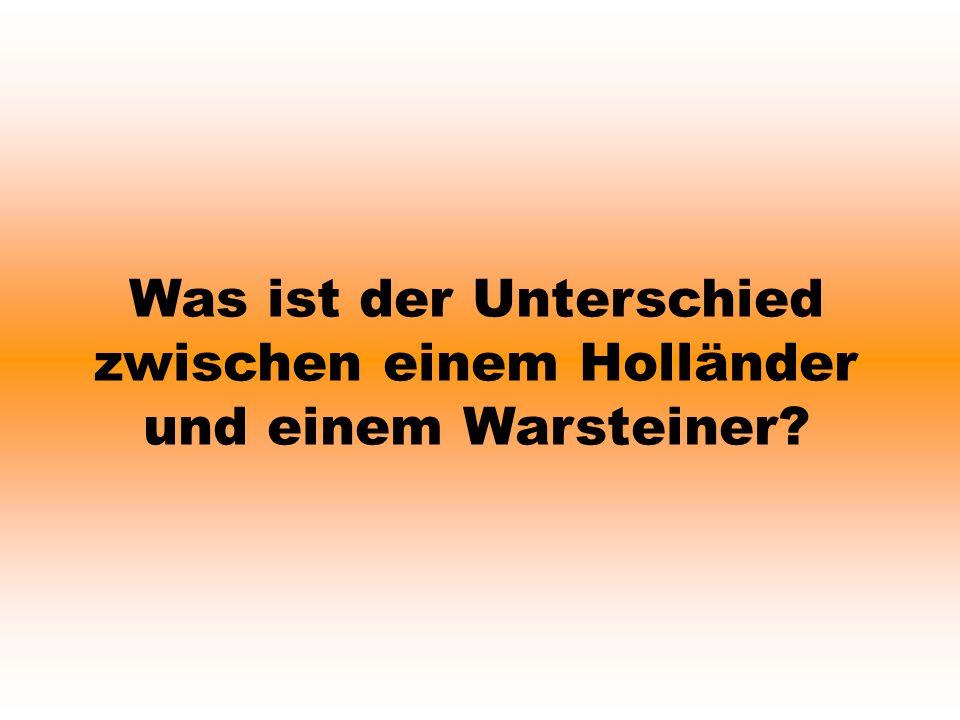Was ist der Unterschied zwischen einem Holländer und einem Warsteiner?
