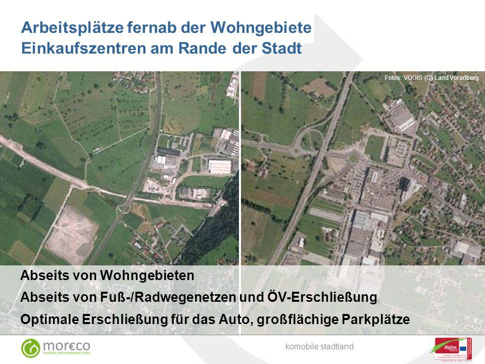 Zersplitterte Siedlungen Stadt: 20 m Straßenlänge/Wohneinheit EFH-Gebiete: bis zu 150 m Straßenlänge/Wohneinheit Foto: SAGIS komobile stadtland Foto: SAGIS