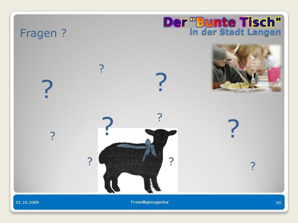 in der Stadt Langen in der Stadt Langen 01.10.2009 Freiwilligenagentur 20 Fragen ? ? ? ? ? ? ? ? ? ? ? ?