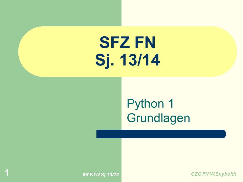 Inf K1/2 Sj 13/14 GZG FN W.Seyboldt 2 Python Die Sprache wurde Anfang der 1990er Jahre von Guido van Rossum in Amsterdam als Nachfolger für die Programmier-Lehrsprache ABC entwickelt.