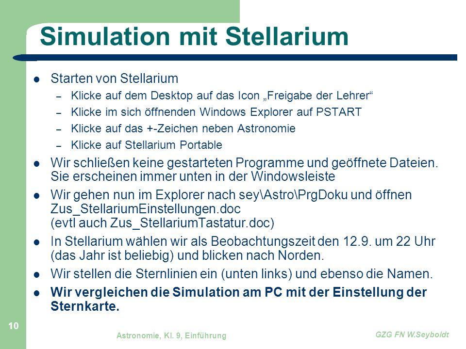 """Astronomie, Kl. 9, Einführung GZG FN W.Seyboldt 10 Simulation mit Stellarium Starten von Stellarium – Klicke auf dem Desktop auf das Icon """"Freigabe de"""