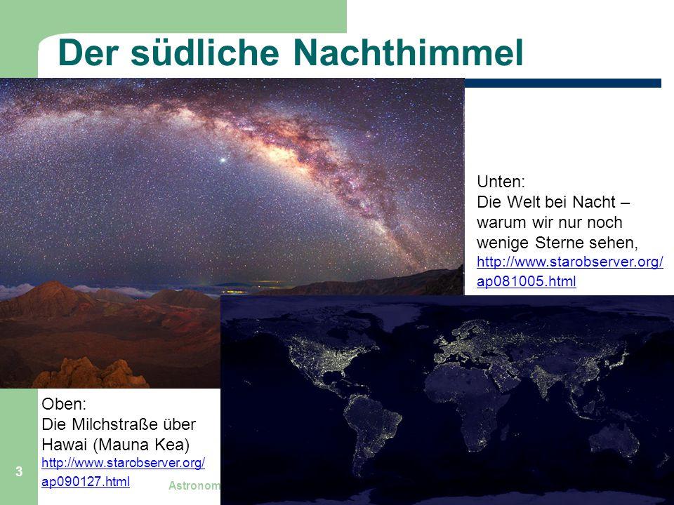 Astronomie, Kl. 9, Einführung GZG FN W.Seyboldt 3 Der südliche Nachthimmel Unten: Die Welt bei Nacht – warum wir nur noch wenige Sterne sehen, http://