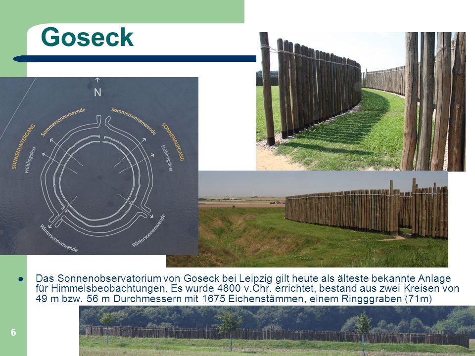 Astronomie, Kl. 9, Einführung GZG FN W.Seyboldt 6 Goseck Das Sonnenobservatorium von Goseck bei Leipzig gilt heute als älteste bekannte Anlage für Him