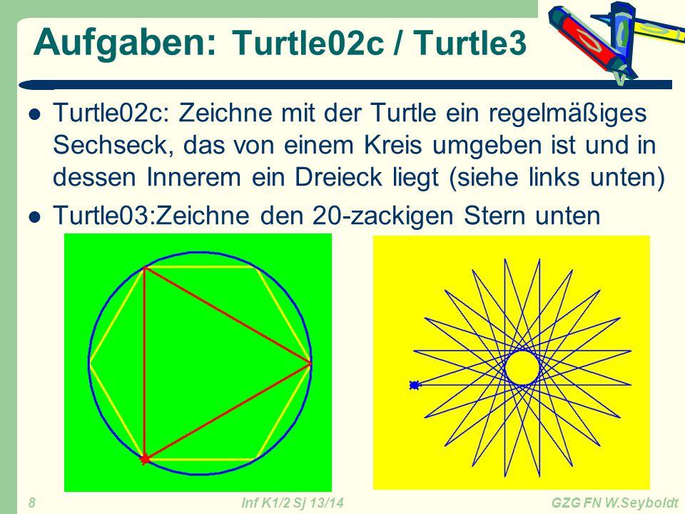 Inf K1/2 Sj 13/14 GZG FN W.Seyboldt 9 Aufgaben: Turtle04, Turtle05 Turtle04: Zeichne mit der Turtle das Haus vom Nikolaus.