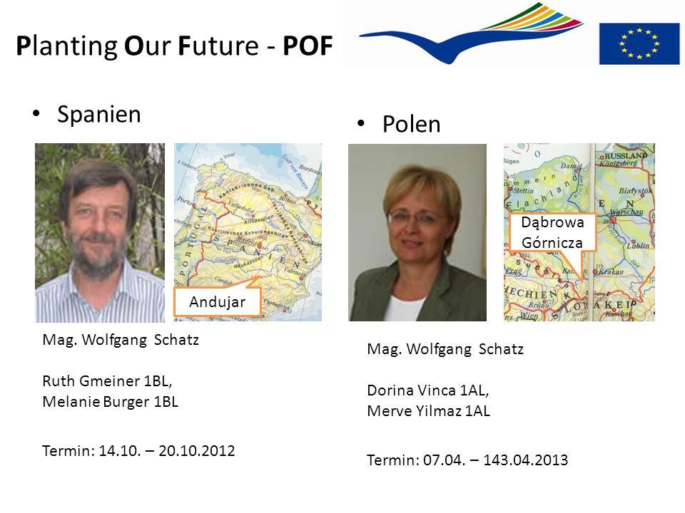 Planting Our Future - POF Mag. Wolfgang Schatz Ruth Gmeiner 1BL, Melanie Burger 1BL Termin: 14.10. – 20.10.2012 Spanien Andujar Mag. Wolfgang Schatz D