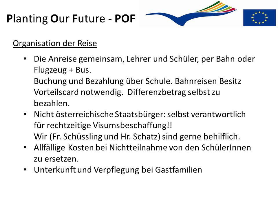 Planting Our Future - POF Die Anreise gemeinsam, Lehrer und Schüler, per Bahn oder Flugzeug + Bus. Buchung und Bezahlung über Schule. Bahnreisen Besit
