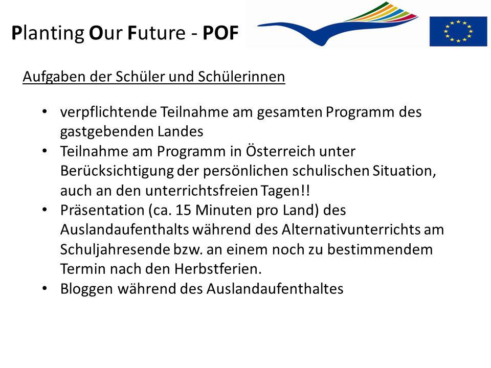Planting Our Future - POF Aufgaben der Schüler und Schülerinnen verpflichtende Teilnahme am gesamten Programm des gastgebenden Landes Teilnahme am Pro