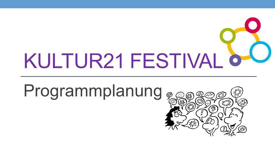 KULTUR21 FESTIVAL Programmplanung