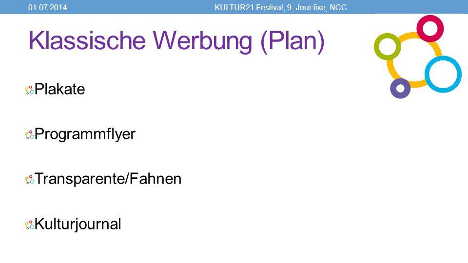 Klassische Werbung (Plan) Plakate Programmflyer Transparente/Fahnen Kulturjournal 01.07.2014KULTUR21 Festival, 9.