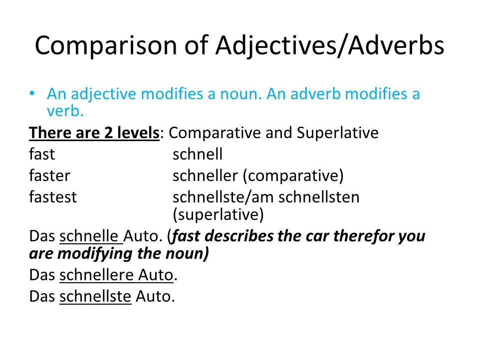 Comparison of Adjectives/Adverbs An adjective modifies a noun.