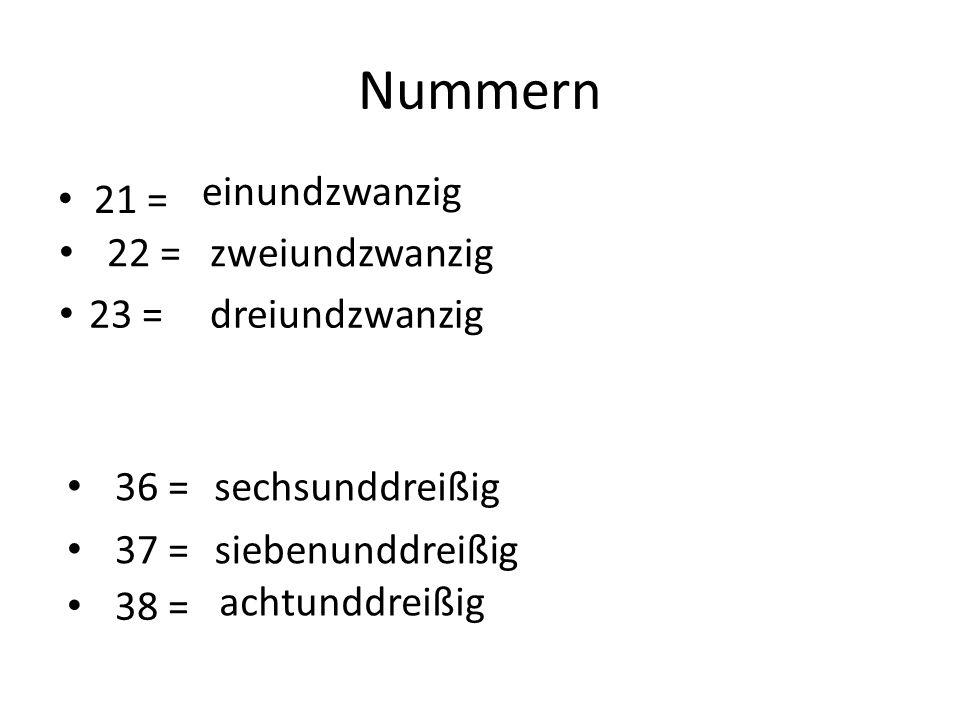 Nummern 21 = einundzwanzig 22 =zweiundzwanzig 23 = dreiundzwanzig 36 =sechsunddreißig 37 =siebenunddreißig 38 = achtunddreißig