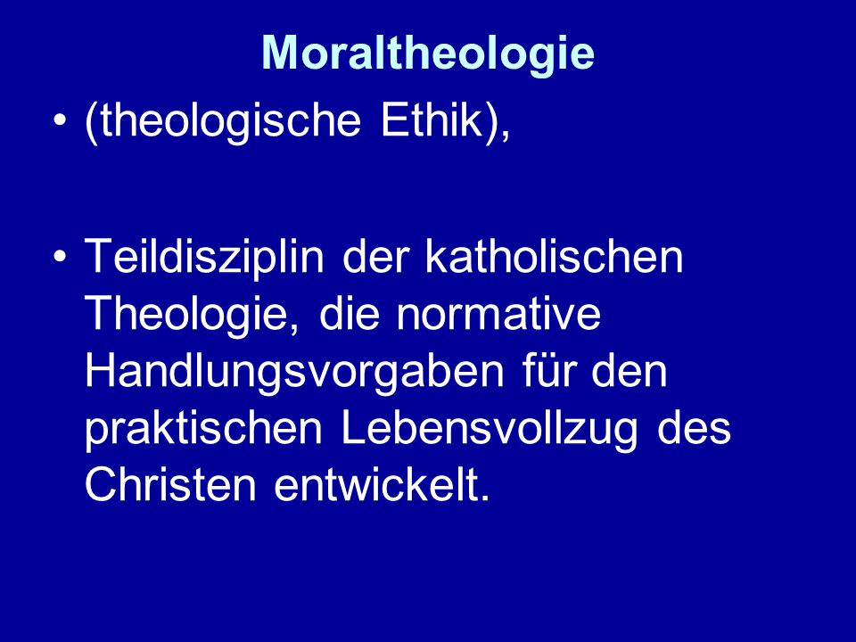 Moraltheologie (theologische Ethik), Teildisziplin der katholischen Theologie, die normative Handlungsvorgaben für den praktischen Lebensvollzug des Christen entwickelt.