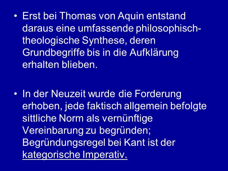 Erst bei Thomas von Aquin entstand daraus eine umfassende philosophisch- theologische Synthese, deren Grundbegriffe bis in die Aufklärung erhalten blieben.