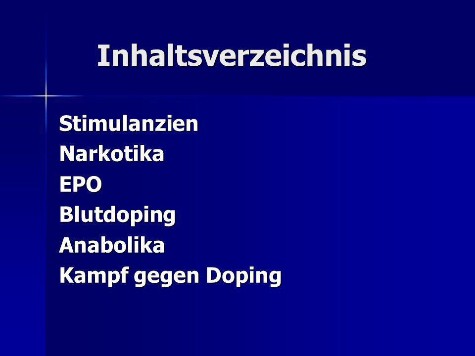 Inhaltsverzeichnis StimulanzienNarkotikaEPOBlutdopingAnabolika Kampf gegen Doping