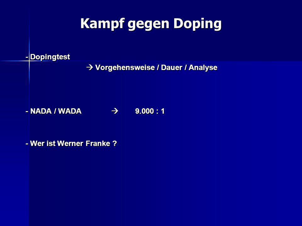 Kampf gegen Doping - Dopingtest  Vorgehensweise / Dauer / Analyse - NADA / WADA  9.000 : 1 - Wer ist Werner Franke ?