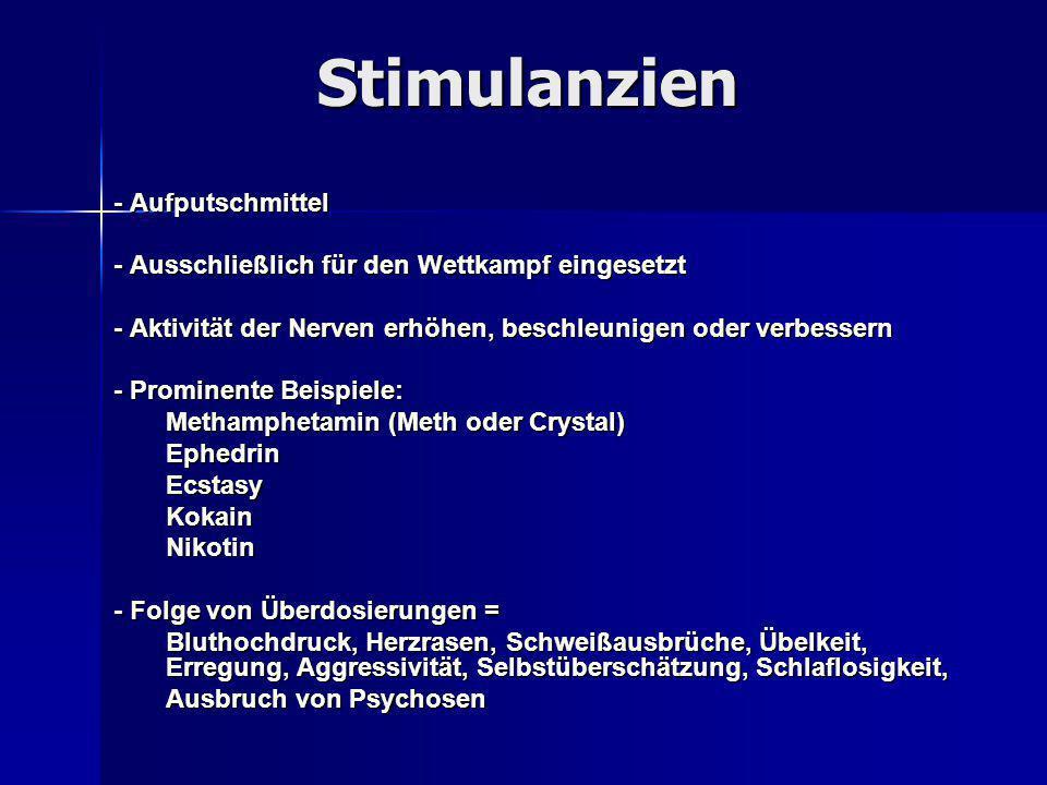 Stimulanzien - Aufputschmittel - Ausschließlich für den Wettkampf eingesetzt - Aktivität der Nerven erhöhen, beschleunigen oder verbessern - Prominent