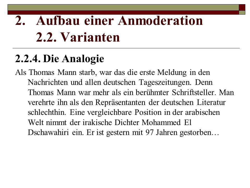 2.2.4. Die Analogie Als Thomas Mann starb, war das die erste Meldung in den Nachrichten und allen deutschen Tageszeitungen. Denn Thomas Mann war mehr
