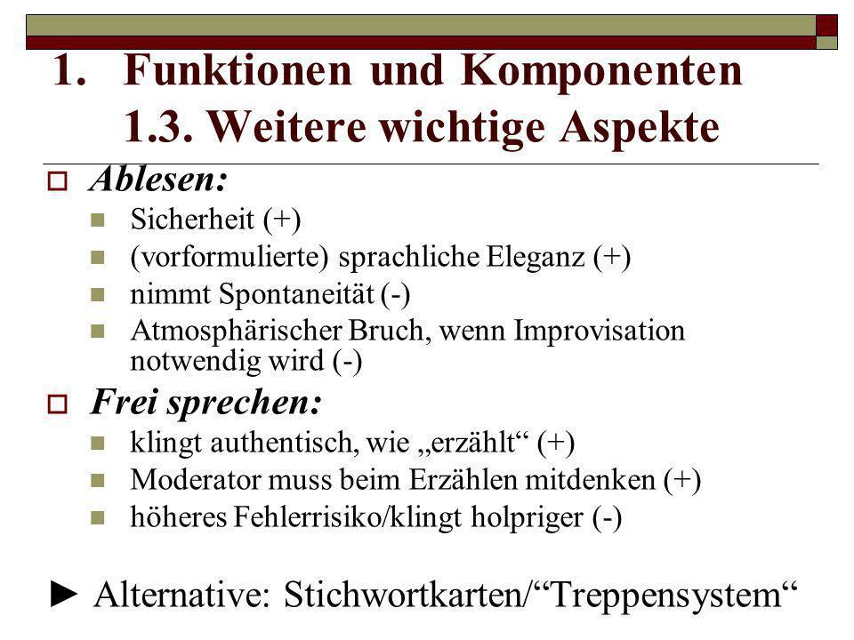  Ablesen: Sicherheit (+) (vorformulierte) sprachliche Eleganz (+) nimmt Spontaneität (-) Atmosphärischer Bruch, wenn Improvisation notwendig wird (-)