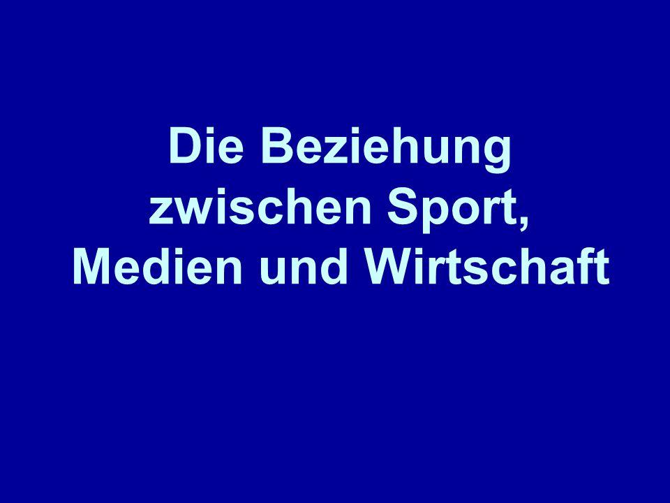 Ohne die Massenmedien als Mittler zwischen Wirtschaft und Sport würde Sport heute nicht so populär sein.