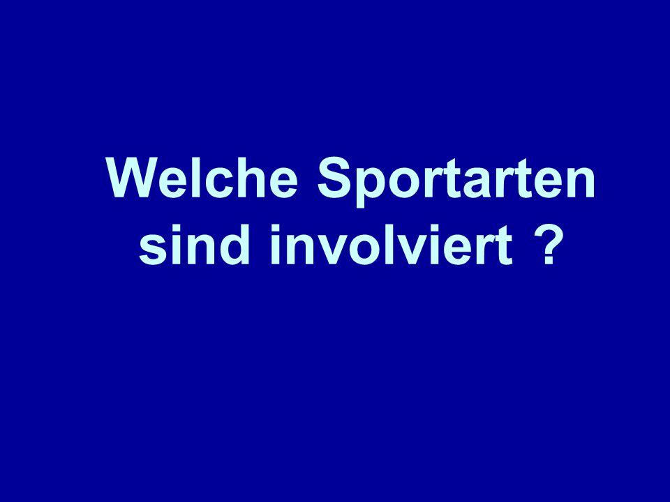 Welche Sportarten sind involviert ?