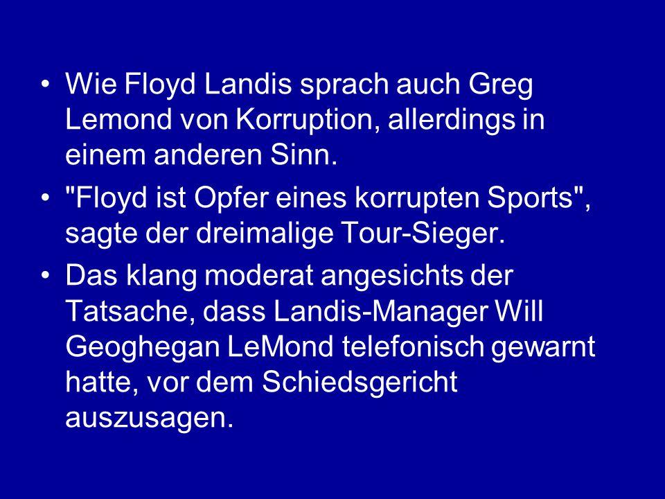 Wie Floyd Landis sprach auch Greg Lemond von Korruption, allerdings in einem anderen Sinn.