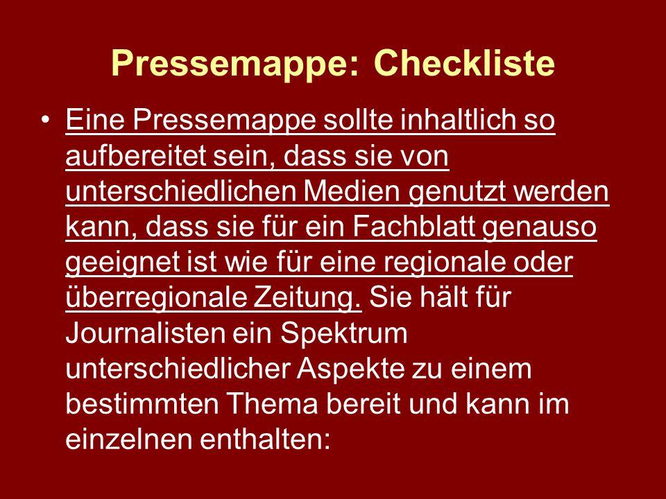 Pressemappe: Checkliste Eine Pressemappe sollte inhaltlich so aufbereitet sein, dass sie von unterschiedlichen Medien genutzt werden kann, dass sie für ein Fachblatt genauso geeignet ist wie für eine regionale oder überregionale Zeitung.