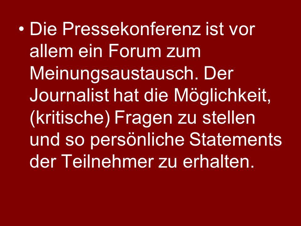 Die Pressekonferenz ist vor allem ein Forum zum Meinungsaustausch.