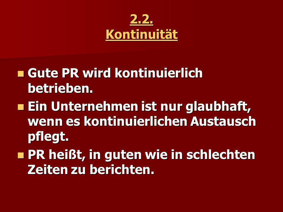2.2.Kontinuität Gute PR wird kontinuierlich betrieben.