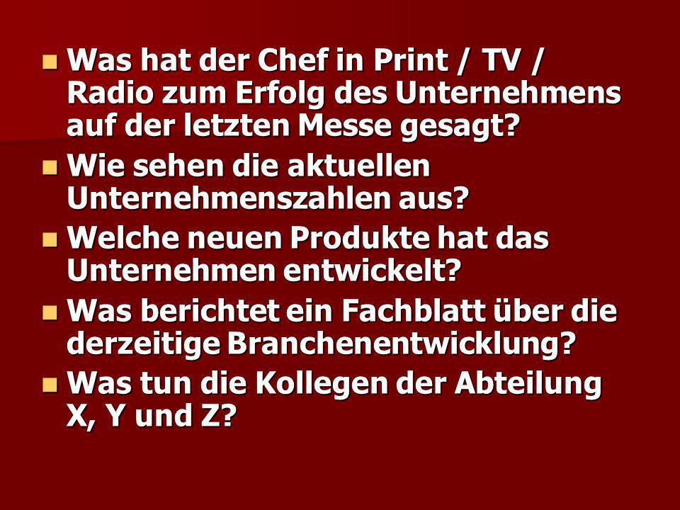 Was hat der Chef in Print / TV / Radio zum Erfolg des Unternehmens auf der letzten Messe gesagt? Was hat der Chef in Print / TV / Radio zum Erfolg des