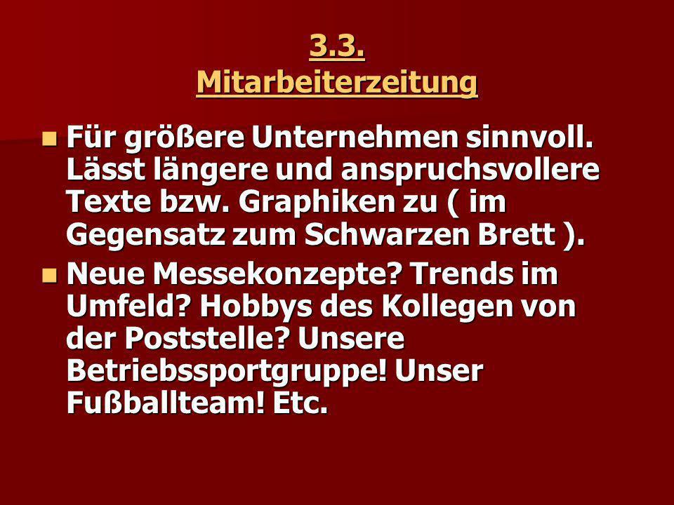 3.3.Mitarbeiterzeitung Für größere Unternehmen sinnvoll.