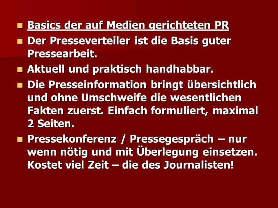 Basics der auf Medien gerichteten PR Basics der auf Medien gerichteten PR Der Presseverteiler ist die Basis guter Pressearbeit. Der Presseverteiler is