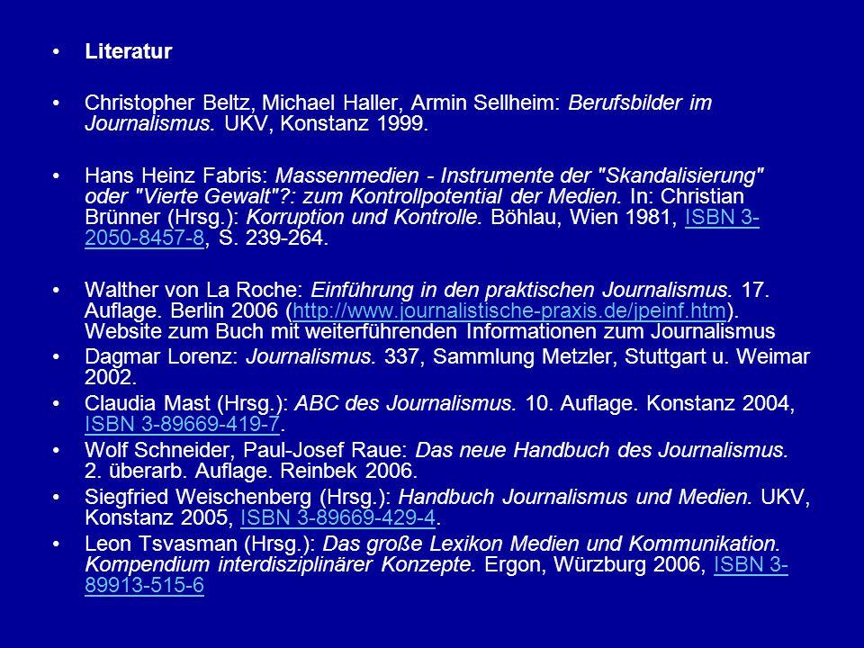 Literatur Christopher Beltz, Michael Haller, Armin Sellheim: Berufsbilder im Journalismus. UKV, Konstanz 1999. Hans Heinz Fabris: Massenmedien - Instr