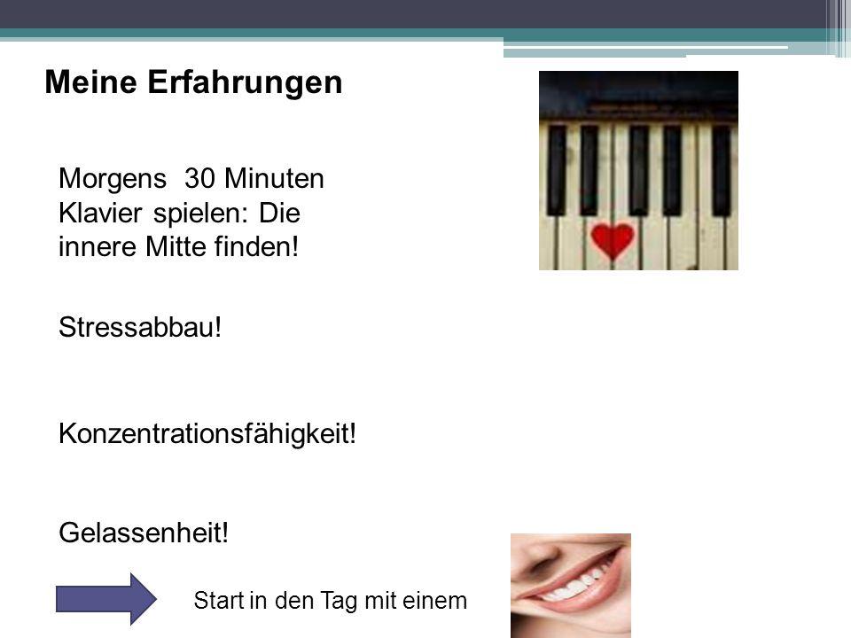 Meine Erfahrungen Morgens 30 Minuten Klavier spielen: Die innere Mitte finden.