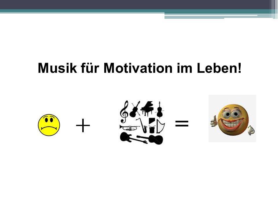 Musik für Motivation im Leben!