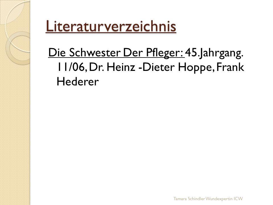Literaturverzeichnis Die Schwester Der Pfleger: 45.Jahrgang. 11/06, Dr. Heinz -Dieter Hoppe, Frank Hederer Tamara Schindler Wundexpertin ICW
