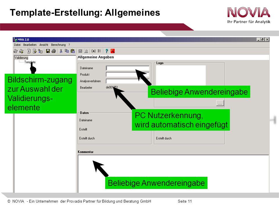 © NOVIA - Ein Unternehmen der Provadis Partner für Bildung und Beratung GmbHSeite 11 Template-Erstellung: Allgemeines Beliebige Anwendereingabe PC Nut