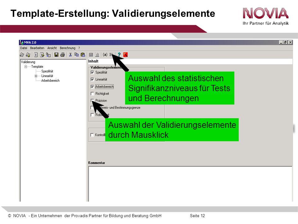 © NOVIA - Ein Unternehmen der Provadis Partner für Bildung und Beratung GmbHSeite 12 Template-Erstellung: Validierungselemente Auswahl der Validierung