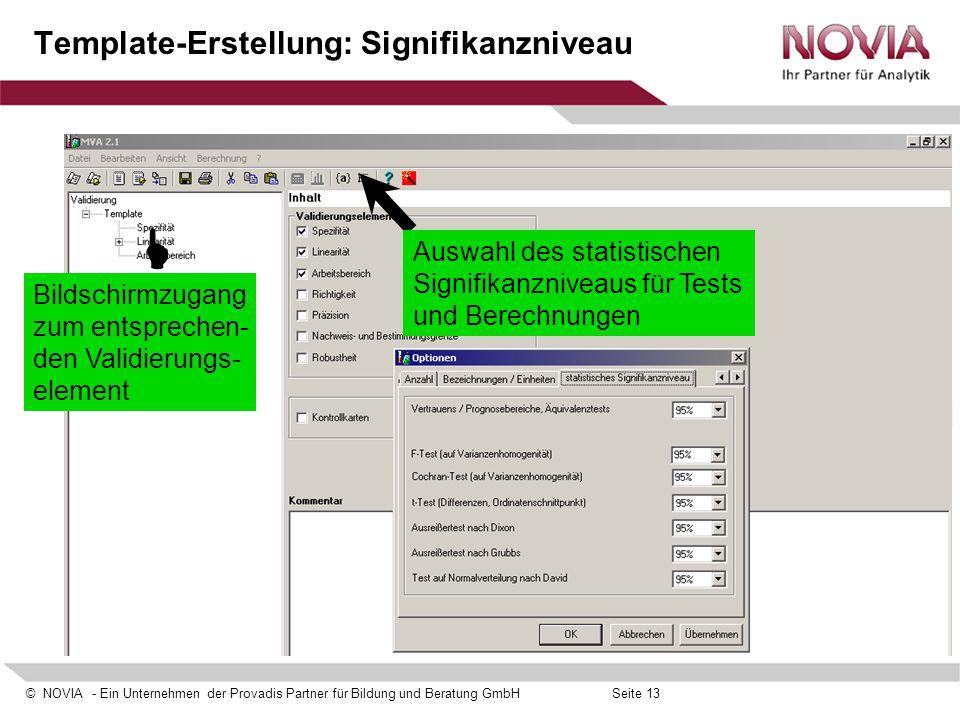 © NOVIA - Ein Unternehmen der Provadis Partner für Bildung und Beratung GmbHSeite 13 Template-Erstellung: Signifikanzniveau  Bildschirmzugang zum ent