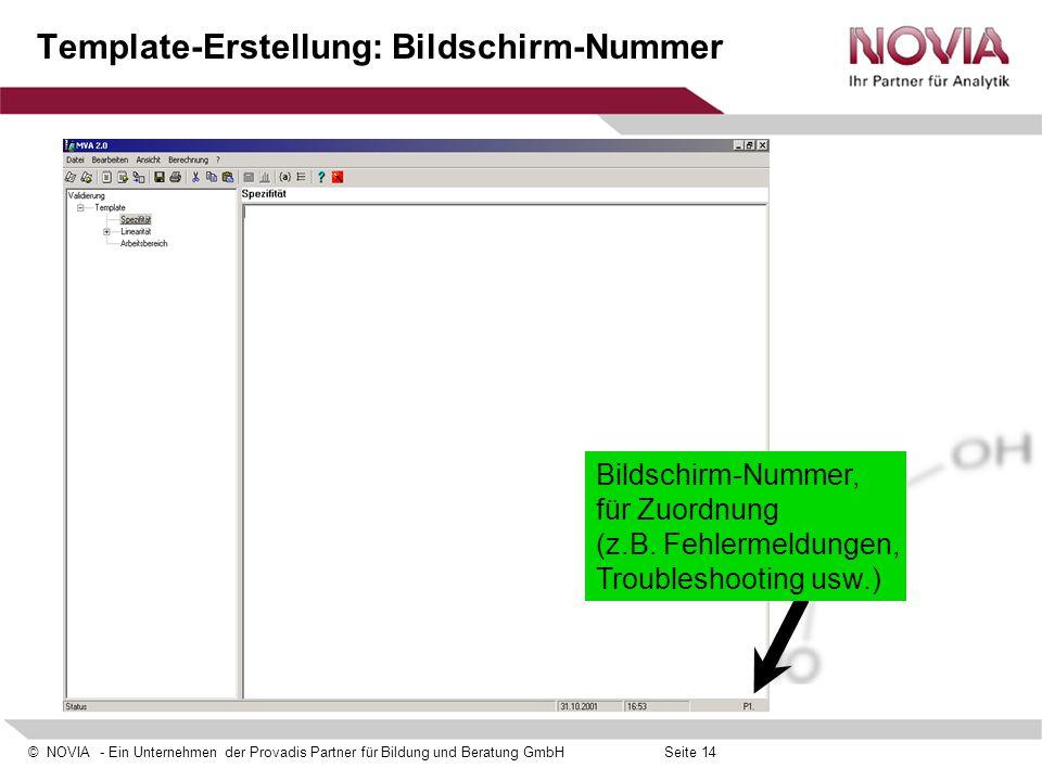 © NOVIA - Ein Unternehmen der Provadis Partner für Bildung und Beratung GmbHSeite 14 Template-Erstellung: Bildschirm-Nummer Bildschirm-Nummer, für Zuo