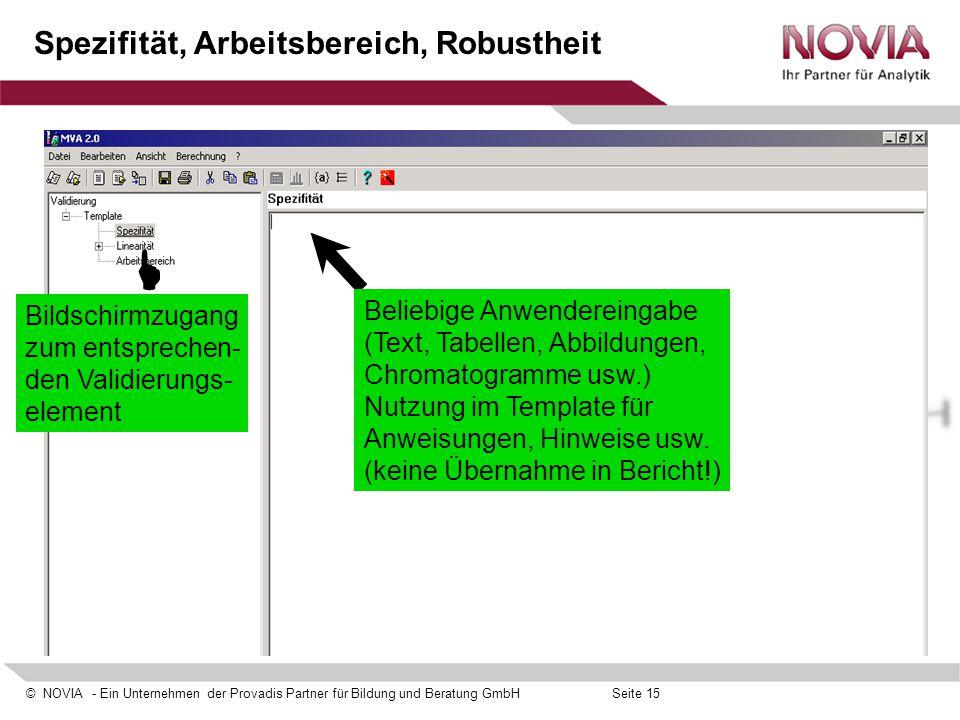 © NOVIA - Ein Unternehmen der Provadis Partner für Bildung und Beratung GmbHSeite 15 Spezifität, Arbeitsbereich, Robustheit Beliebige Anwendereingabe