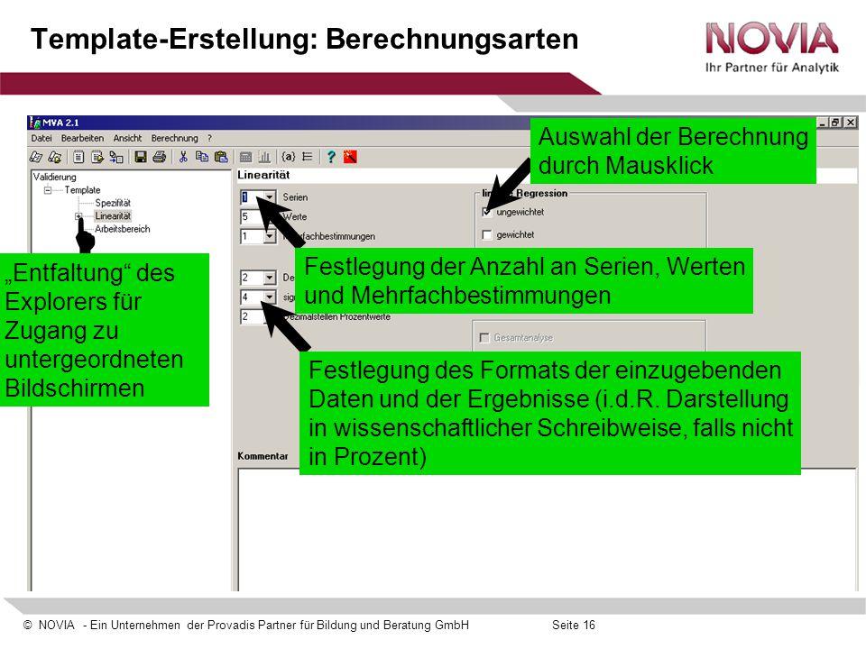 © NOVIA - Ein Unternehmen der Provadis Partner für Bildung und Beratung GmbHSeite 16 Template-Erstellung: Berechnungsarten Festlegung der Anzahl an Se