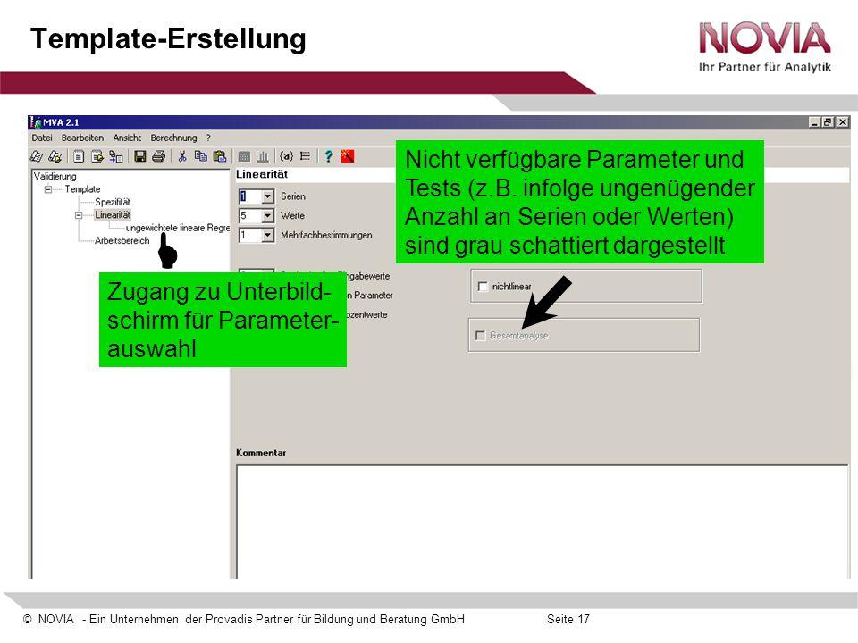© NOVIA - Ein Unternehmen der Provadis Partner für Bildung und Beratung GmbHSeite 17 Template-Erstellung  Zugang zu Unterbild- schirm für Parameter-