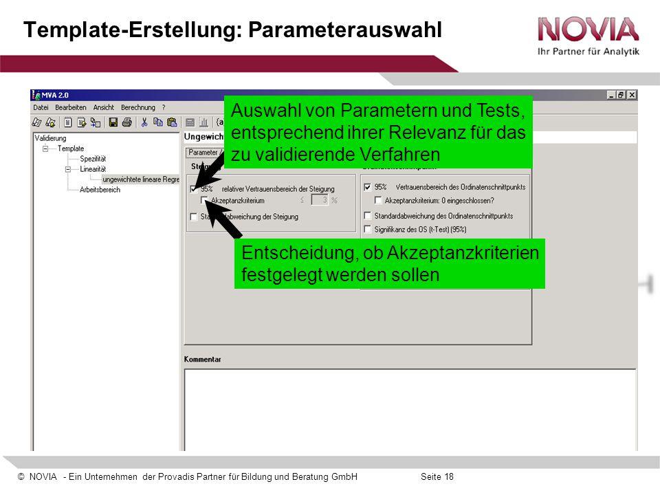 © NOVIA - Ein Unternehmen der Provadis Partner für Bildung und Beratung GmbHSeite 18 Template-Erstellung: Parameterauswahl Auswahl von Parametern und