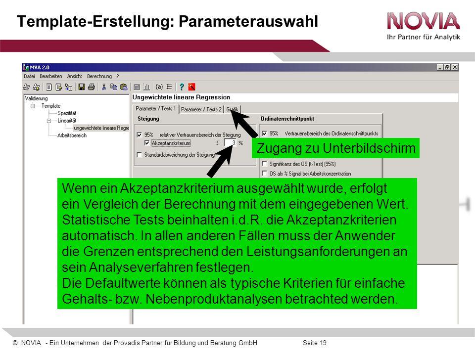 © NOVIA - Ein Unternehmen der Provadis Partner für Bildung und Beratung GmbHSeite 19 Template-Erstellung: Parameterauswahl Wenn ein Akzeptanzkriterium