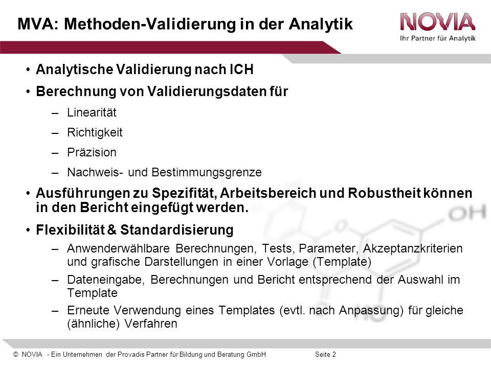 © NOVIA - Ein Unternehmen der Provadis Partner für Bildung und Beratung GmbHSeite 2 MVA: Methoden-Validierung in der Analytik Analytische Validierung