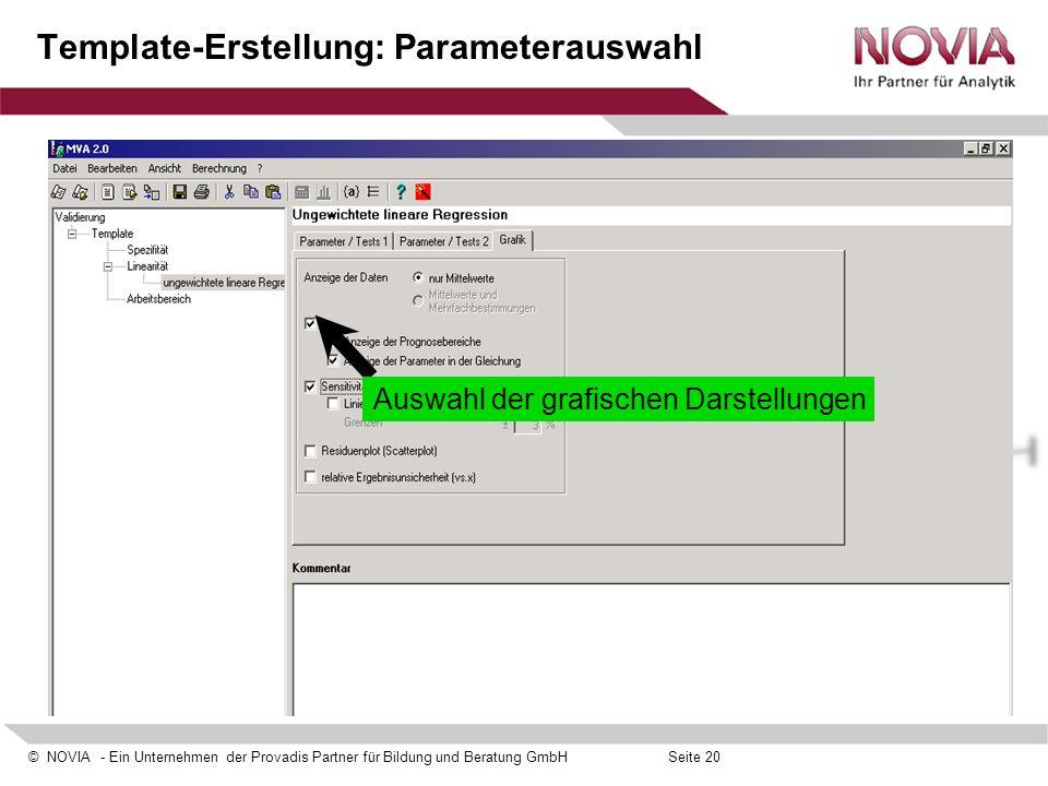 © NOVIA - Ein Unternehmen der Provadis Partner für Bildung und Beratung GmbHSeite 20 Template-Erstellung: Parameterauswahl Auswahl der grafischen Dars