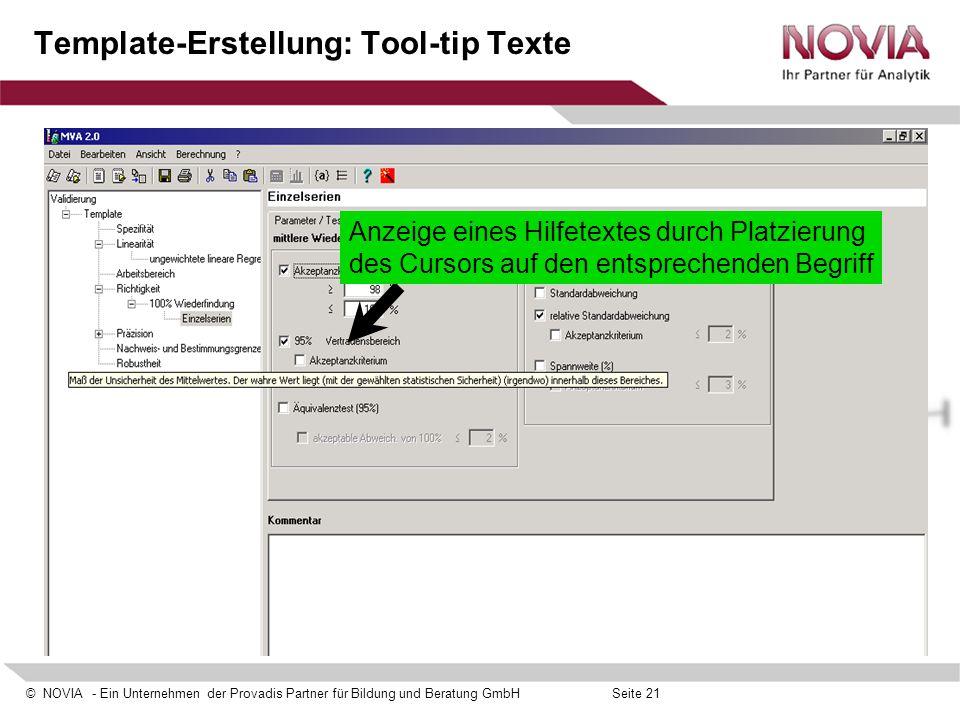 © NOVIA - Ein Unternehmen der Provadis Partner für Bildung und Beratung GmbHSeite 21 Template-Erstellung: Tool-tip Texte Anzeige eines Hilfetextes dur