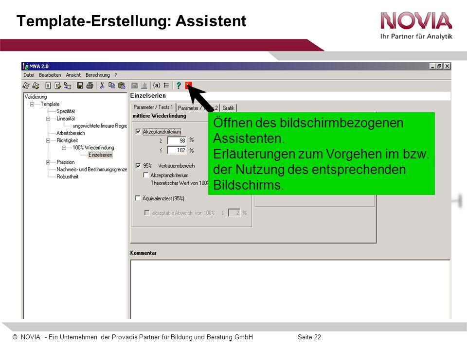 © NOVIA - Ein Unternehmen der Provadis Partner für Bildung und Beratung GmbHSeite 22 Template-Erstellung: Assistent Öffnen des bildschirmbezogenen Ass