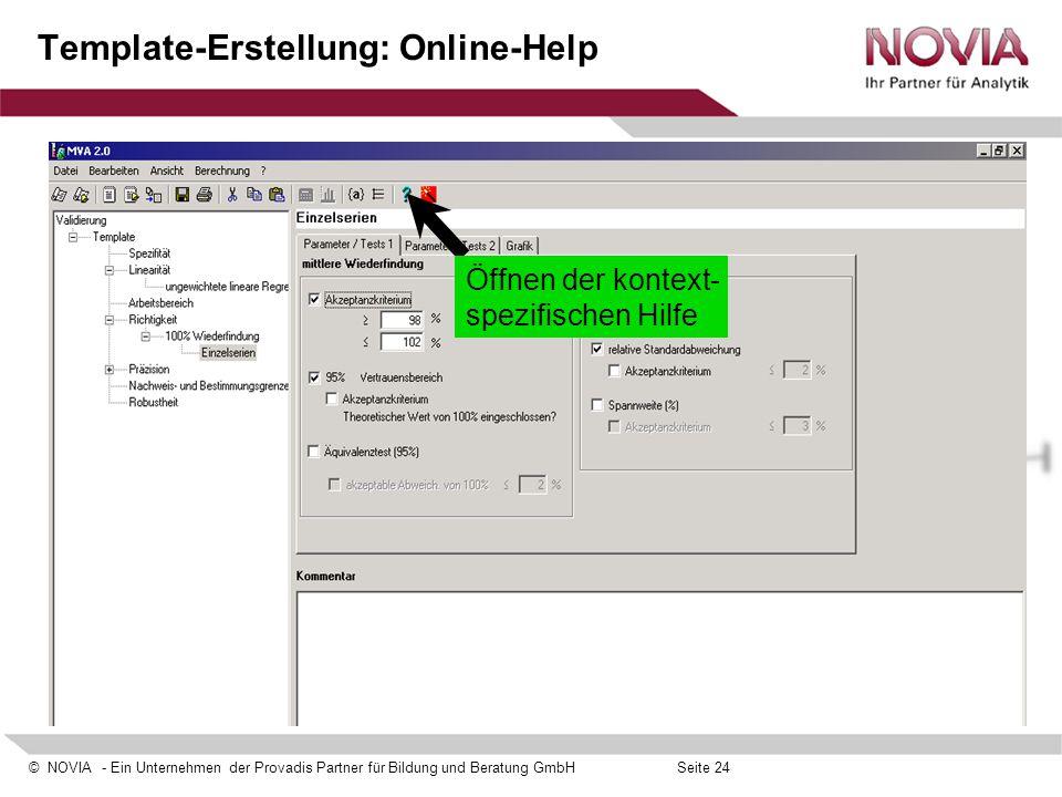 © NOVIA - Ein Unternehmen der Provadis Partner für Bildung und Beratung GmbHSeite 24 Template-Erstellung: Online-Help Öffnen der kontext- spezifischen